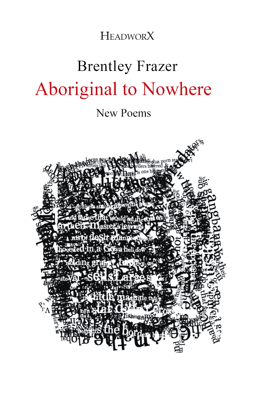Contemporary Australian Poetry | Aboriginal to Nowhere by Brentley Frazer 2016