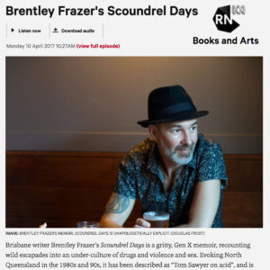 Brentley Frazer's Scoundrel Days ABC Radio National